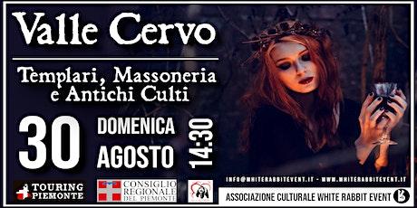 Valle Cervo : Templari, Massoneria e Antichi Culti - Escursione biglietti
