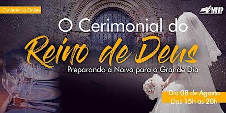 """Conferência Online """"O Cerimonial do Reino de Deus"""" ingressos"""