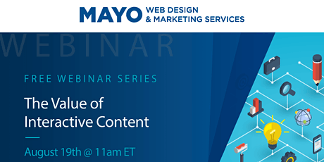 MAYO Designs Webinar: The Value of Interactive Content tickets