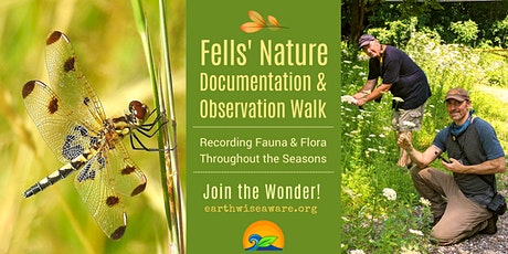 Fells' Nature Observation & Documentation Walk tickets