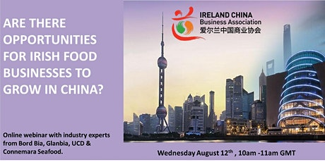 Webinar- Are there opportunities for Irish food Businesses to grow in China tickets