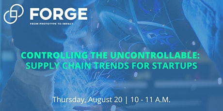 Controlling the Uncontrollable: Supply Chain Trends for Startups tickets