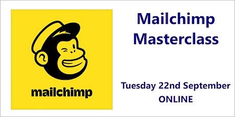 Mailchimp Masterclass – 22nd September, online tickets