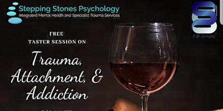 Trauma, Attachment and Addiction tickets