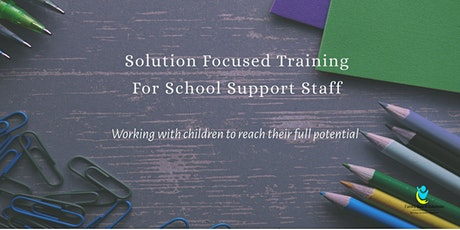 Solution Focused Training For School Support Staff tickets