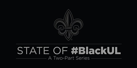 State of #BlackUL: A Two-Part Series tickets
