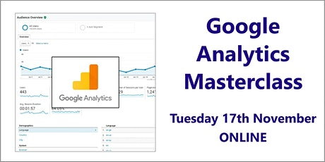 Google Analytics Masterclass 17th November, online tickets