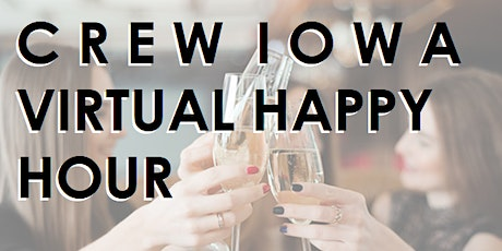 CREW Iowa - Virtual Happy Hour - MEMBERS-ONLY EVENT tickets