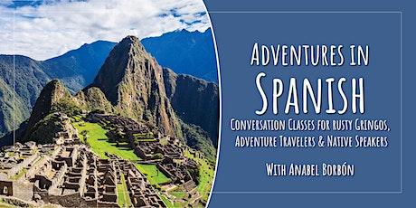 Adventures in Spanish - Conversations for Rusty Gringos & Native Speakers entradas