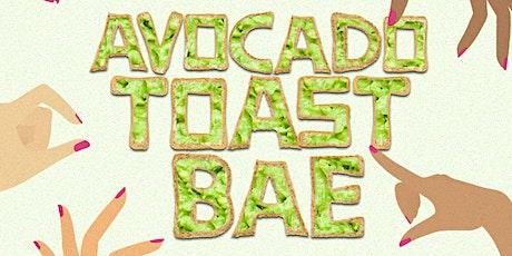 Avocado Toast Bae Brunch tickets
