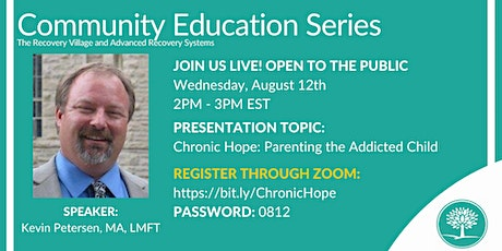 Community Education Series: Chronic Hope: Parenting the Addicted Child tickets