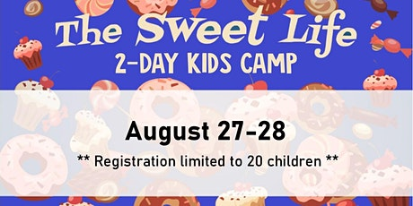 Ross Road Kids Day Camp - The Sweet Life! tickets