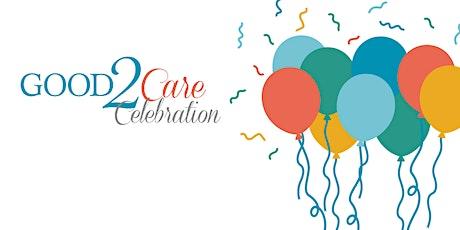 Good2Care Virtual Celebration tickets