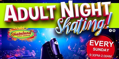 Adult Night Skate Sunday 8/9/2020 at Skateland tickets