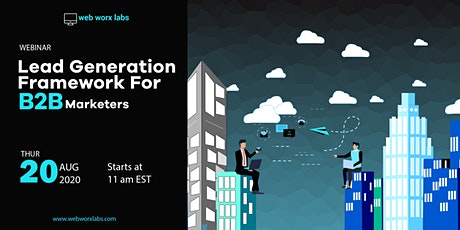 Webinar: Lead Generation Framework For B2B Marketers tickets