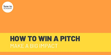 How to Win a Pitch – an Interactive Digital Masterclass Tickets