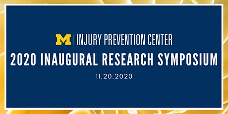 U-M Injury Prevention Center 2020 Inaugural Research Symposium tickets