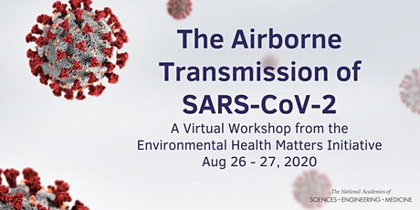 Airborne Transmission of SARS-CoV-2: A Virtual Workshop tickets
