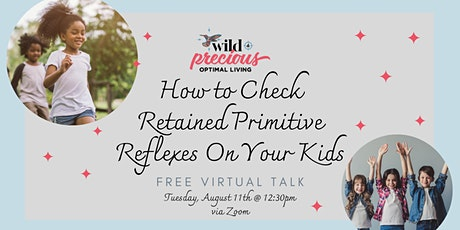 How To Check Retained Primitive Reflexes On Your Kids tickets