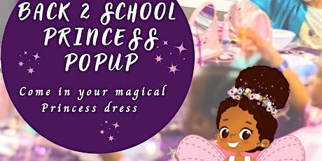 Back 2 School Princess Pop Up tickets