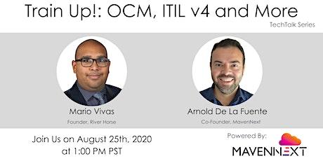 Train Up! : OCM, ITIL v4 and More biglietti