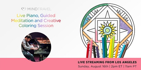 MindTravel Live-Piano Experience + Coloring Meditation tickets