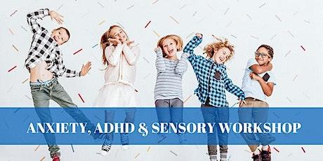 Anxiety, ADHD, Sensory Workshop tickets