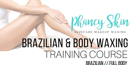 Brazilian and Body Wax Training Course! tickets