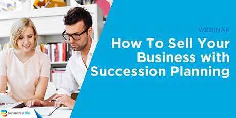 How to Sell Your Business with Succession Planning tickets