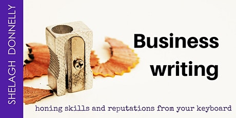 Business Writing: Honing Skills and Reputations, with Shelagh Donnelly tickets