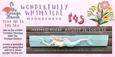 "Wonderfully Whimsical Wednesdays - ""Take Me to the Sea"" Mermaid tickets"