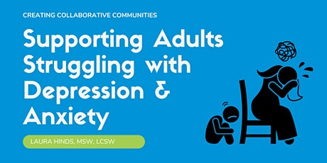 Supporting Adults who Struggle with Depression and Anxiety tickets