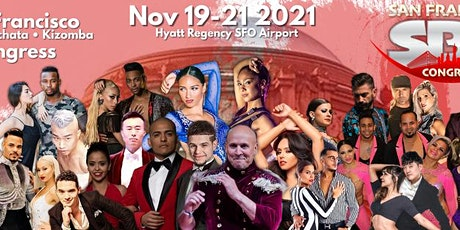 San Francisco Salsa Bachata Kizomba Congress  - Nov 19th, 20th, 21st, 2021 tickets