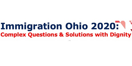Immigration Ohio 2020: Complex Questions & Solutions with Dignity tickets