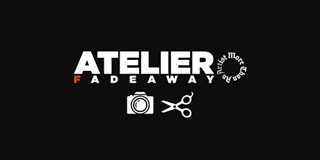 ATELIER FADEAWAY - HAIR AND PHOTOGRAPHY tickets