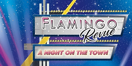 The Flamingo Revue Presents A Night On the Town tickets