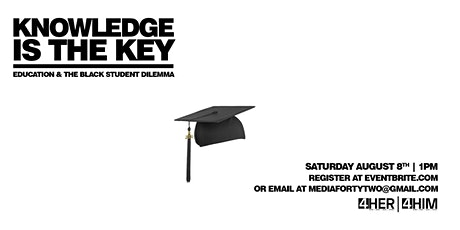 Knowledge is the Key: Education & The Black Student Dilemma tickets