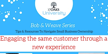 37 Oaks Bob & Weave: Engaging The Same Customer Through A New Experience tickets