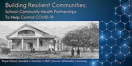Building Resilient Communities:  A School-Community Health Partnership tickets