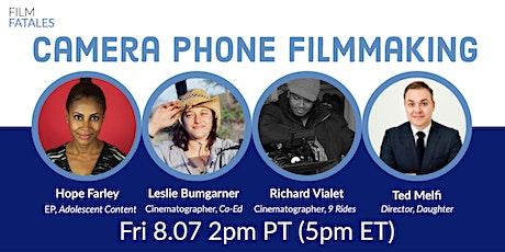 Camera Phone  Filmmaking tickets