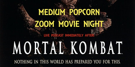 Medium Popcorn Zoom Movie Night + Podcast: Mortal Kombat tickets