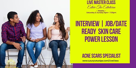 Interview | Job  | Date Ready Skin Care  Power Lesson | Master Class tickets