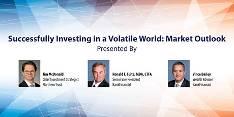 Successfully Investing in a Volatile World: Market Outlook tickets