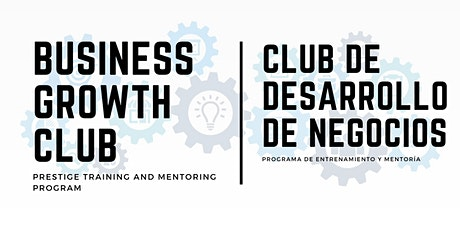 Business Growth Club | Club de Desarrollo de Negocios tickets