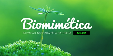 BIOMIMÉTICA ONLINE | Inovação inspirada pela natureza! ingressos