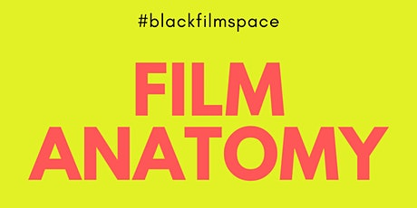 Black Film Space - Film Anatomy Tickets