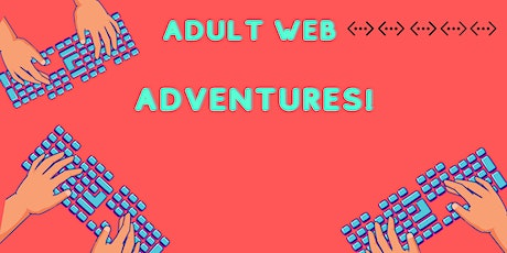 Adult Web Adventures! tickets