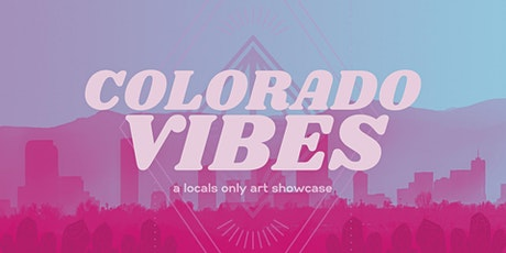 Colorado Vibes Vol.5 |  Art Extravaganza tickets