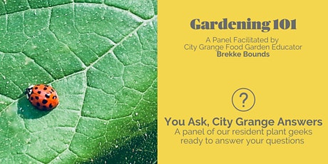 Gardening 101: You Ask, City Grange Answers - ONLINE Class tickets