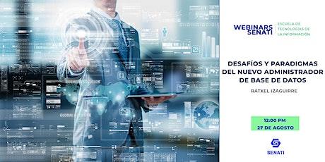 Webinar Senati: Desafíos  del nuevo Administrador de Base de Datos Tickets